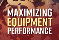 Maximizing Equipment Performance
