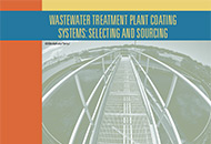 Wastewater Treatment Plant Coating Systems: Selecting and Sourcing